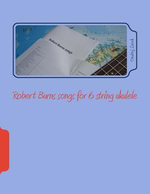 Robert Burns Songs for 6 String Ukulele