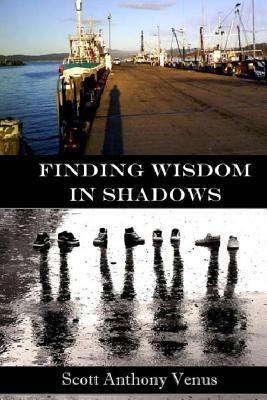 Finding Wisdom in Shadows