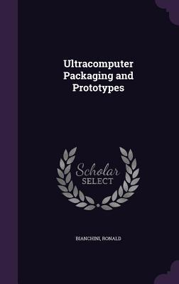 Ultracomputer Packaging and Prototypes