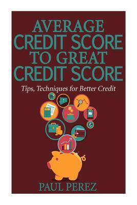 Average Credit Score to Great Credit Score