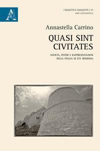 Quasi sint civitates. Società, poteri e rappresentazioni nella Puglia di età moderna
