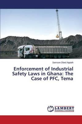 Enforcement of Industrial Safety Laws in Ghana