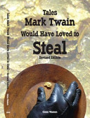 Tales Mark Twain Would Have Loved to Steal - Revised Edition