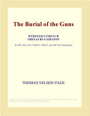 The Burial of the Guns (Webster's French Thesaurus Edition)