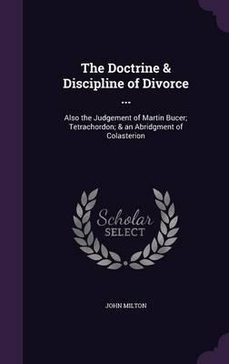 The Doctrine & Discipline of Divorce ...