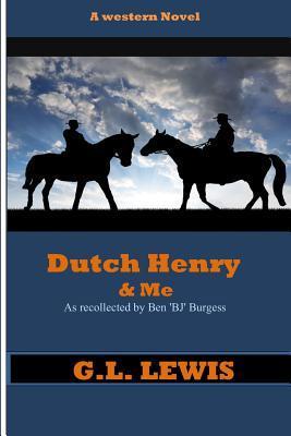 Dutch Henry & Me