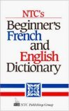 NTC's Beginner's French and English Dictionary