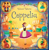 Coppelia. Ediz. illustrata
