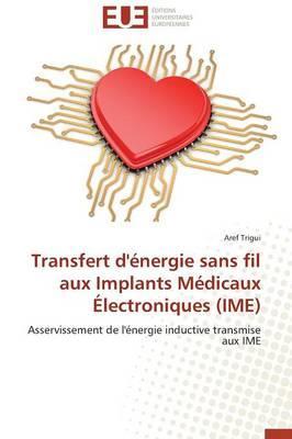 Transfert d'Energie Sans Fil aux Implants Medicaux Électroniques (Ime)