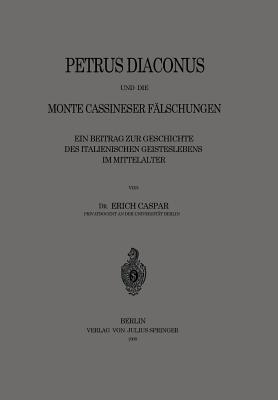 Petrus Diaconus Und Die Monte Cassineser Fälschungen