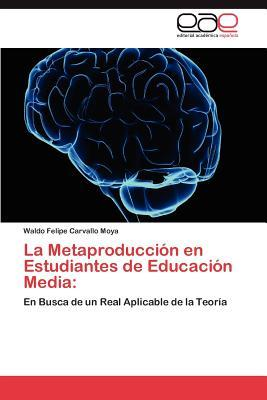 La Metaproducción en Estudiantes de Educación Media