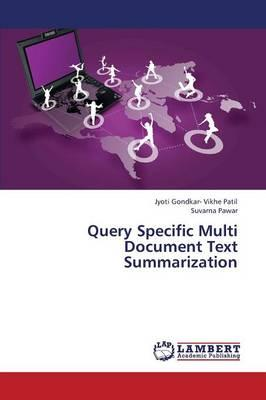 Query Specific Multi Document Text Summarization