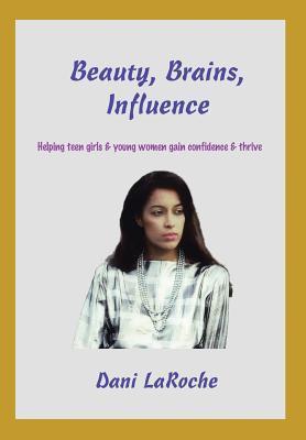 Beauty, Brains, Influence