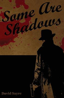 Some Are Shadows