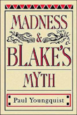 Madness & Blake's Myth