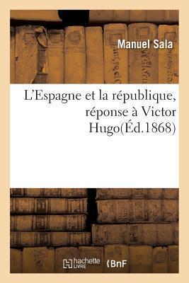 L'Espagne et la Republique, Réponse a Victor Hugo