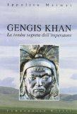 Gengis Khan. La tomba segreta dell'imperatore