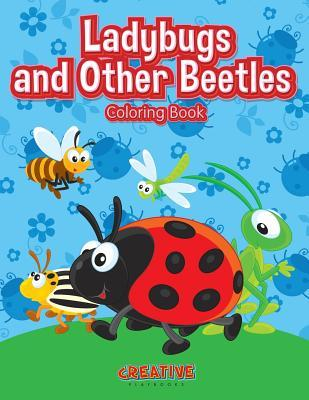 Ladybugs and Other Beetles Coloring Book