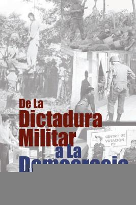De La Dictadura Militar a La Democracia / From Military Dictatorship to Democracy