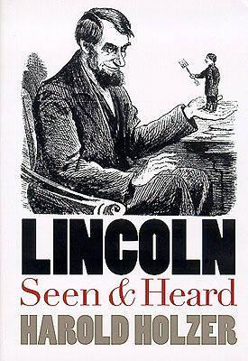 Lincoln Seen and Heard