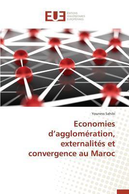 Économies d Agglomeration, Externalites et Convergence au Maroc
