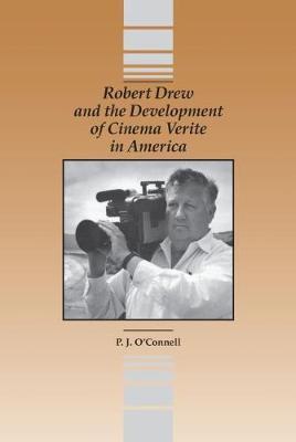 Robert Drew and the Development of Cinema Verite in America