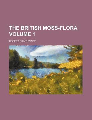 The British Moss-Flora Volume 1