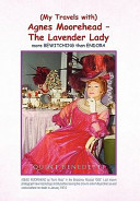 My Travels With Agnes Moorehead - the Lavender Lady