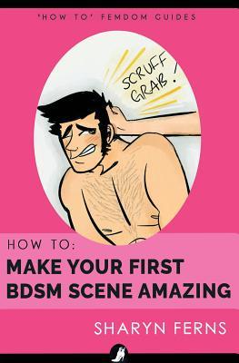 How to Make Your First Bdsm Scene Amazing