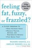 Feeling Fat, Fuzzy or Frazzled?