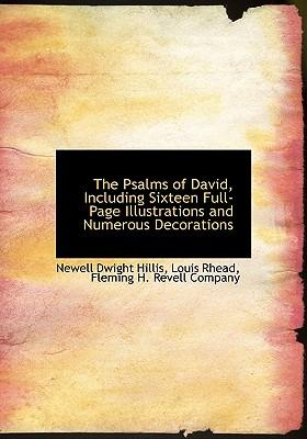 The Psalms of David, Including Sixteen Full-Page Illustrations and Numerous Decorations