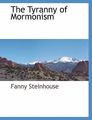 The Tyranny of Mormonism