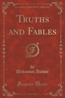 Truths and Fables (Classic Reprint)
