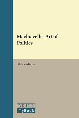 Machiavellis Art of Politics