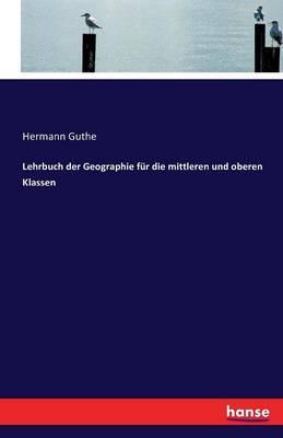 Lehrbuch der Geographie für die mittleren und oberen Klassen