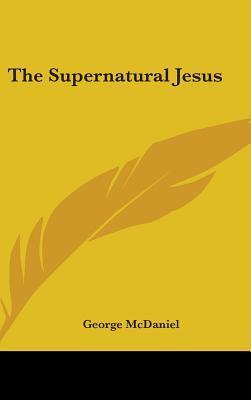 The Supernatural Jesus