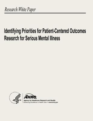 Identifying Priorities for Patient-Centered Outcomes Research for Serious Mental Illness