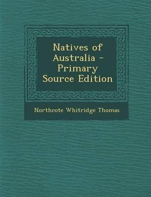 Natives of Australia - Primary Source Edition