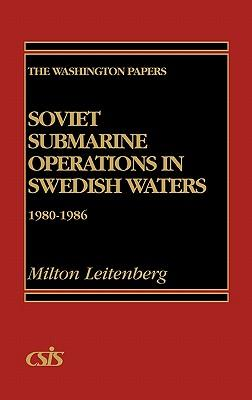 Soviet Submarine Operations in Swedish Waters, 1980-1986