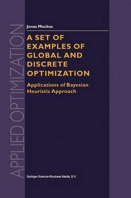 A Set of Examples of Global and Discrete Optimization