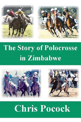 The Story of Polocrosse in Zimbabwe