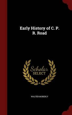 Early History of C. P. R. Road