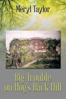 Big Trouble on Hog's Back Hill