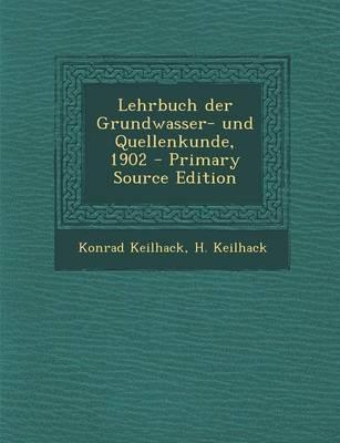 Lehrbuch Der Grundwasser- Und Quellenkunde, 1902