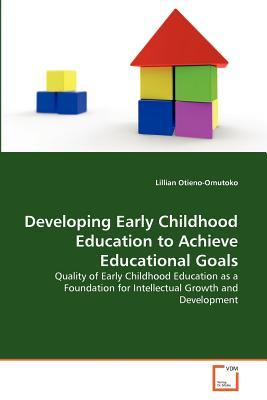 Developing Early Childhood Education to Achieve Educational Goals