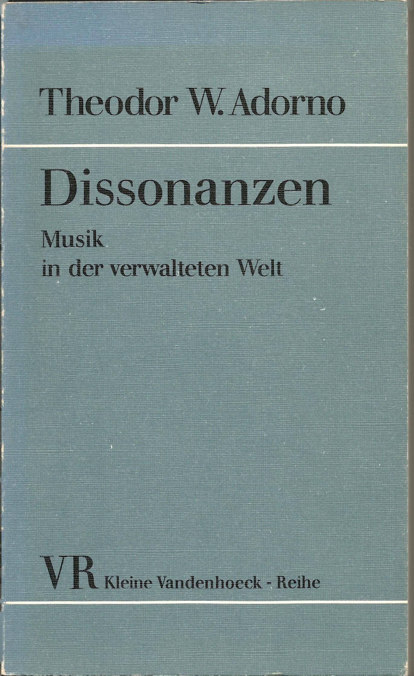 Dissonanzen. Musik in der verwalteten Welt.