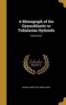 MONOGRAPH OF THE GYMNOBLASTIC