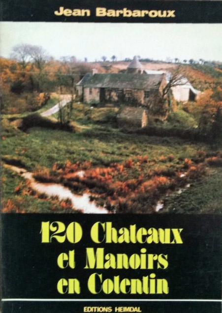 120 châteaux et manoirs en Cotentin