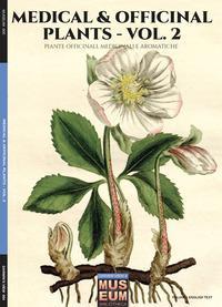 Medical & officinal plants. Piante officinali, medicinali e aromatiche. Ediz. bilingue