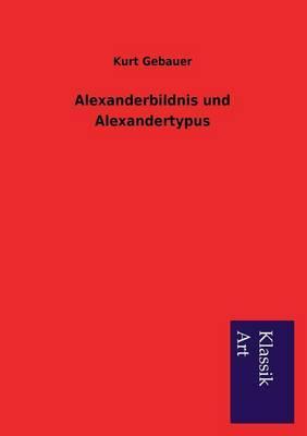 Alexanderbildnis und Alexandertypus
